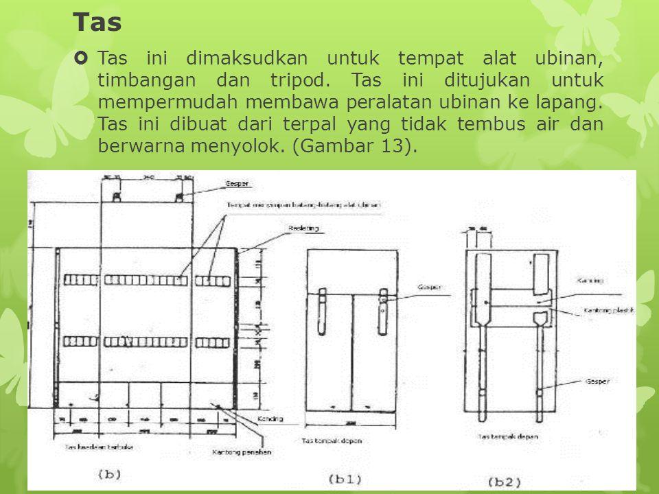 Tas  Tas ini dimaksudkan untuk tempat alat ubinan, timbangan dan tripod. Tas ini ditujukan untuk mempermudah membawa peralatan ubinan ke lapang. Tas