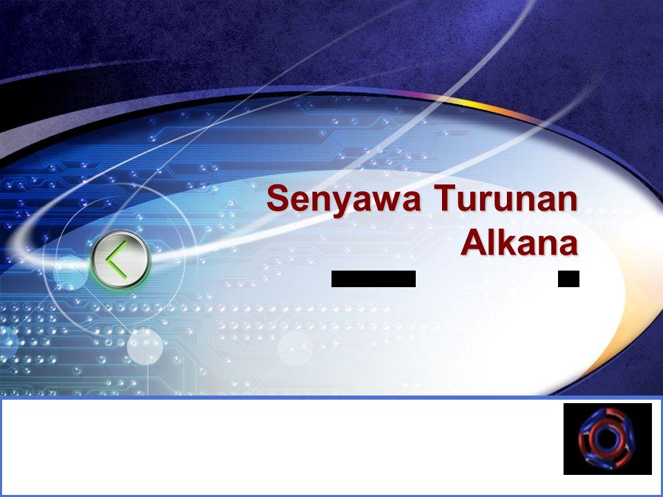 LOGO Edit your company slogan Senyawa Turunan Alkana