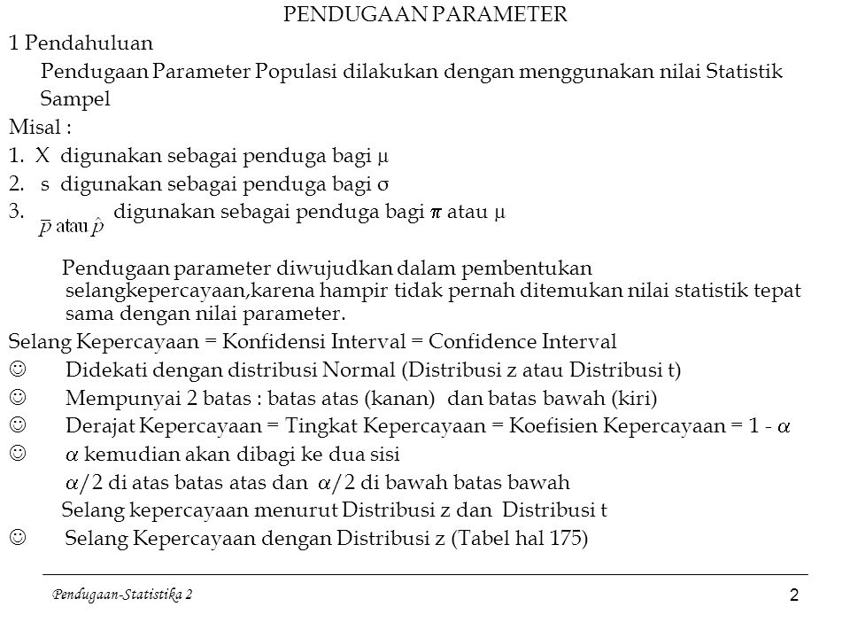 Pendugaan-Statistika 2 13 3.4 Pendugaan bagi Beda 2 Rata-rata dari data berpasangan (paired data) sampel- sampel kecil Data berpasangan didapat dari 1 individu (yang relatif) sama yang dikenai 2 perlakuan.