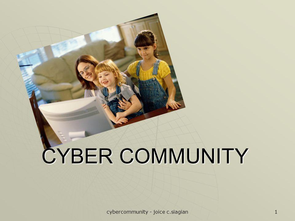 cybercommunity - joice c.siagian 1 CYBER COMMUNITY