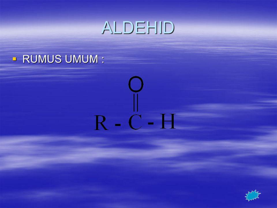 ALDEHID  RUMUS UMUM :