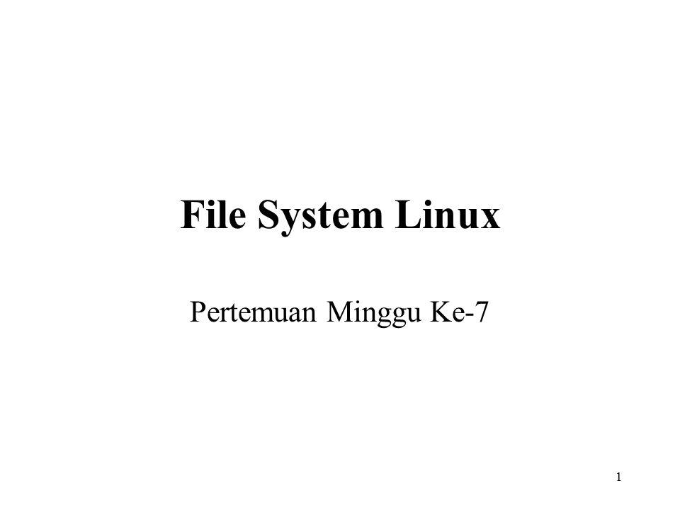 1 File System Linux Pertemuan Minggu Ke-7