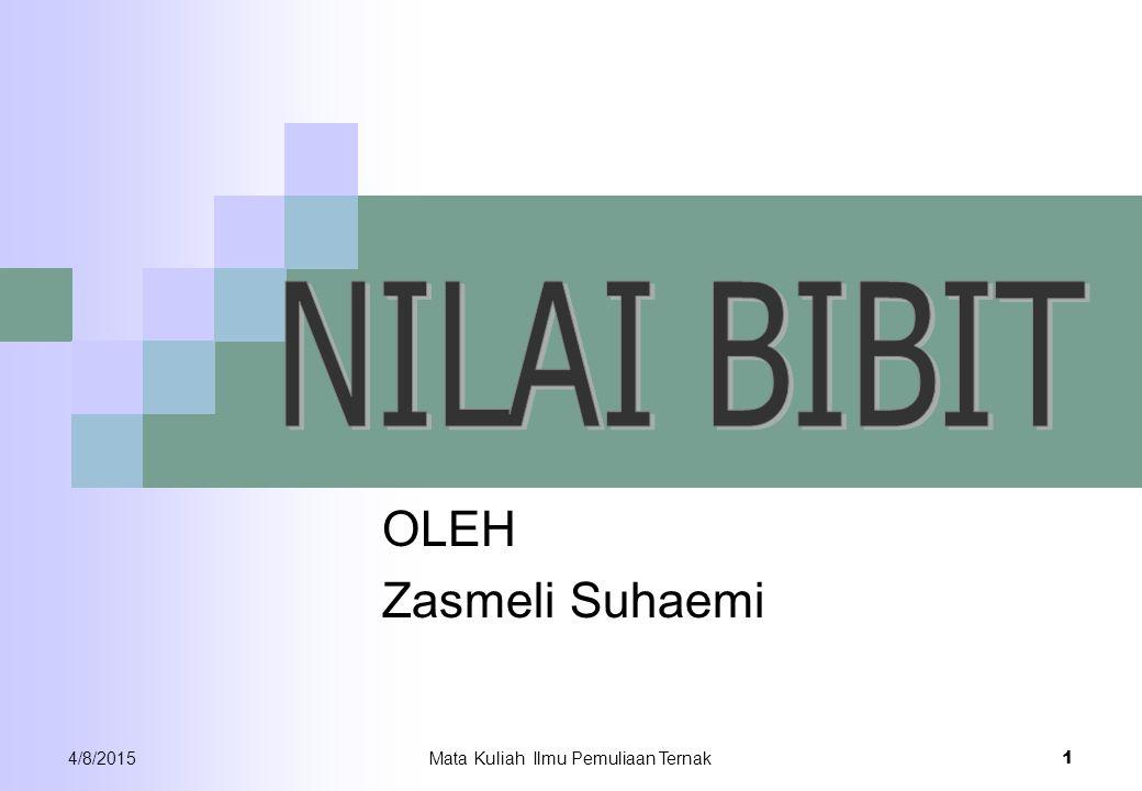 4/8/2015Mata Kuliah Ilmu Pemuliaan Ternak 1 OLEH Zasmeli Suhaemi