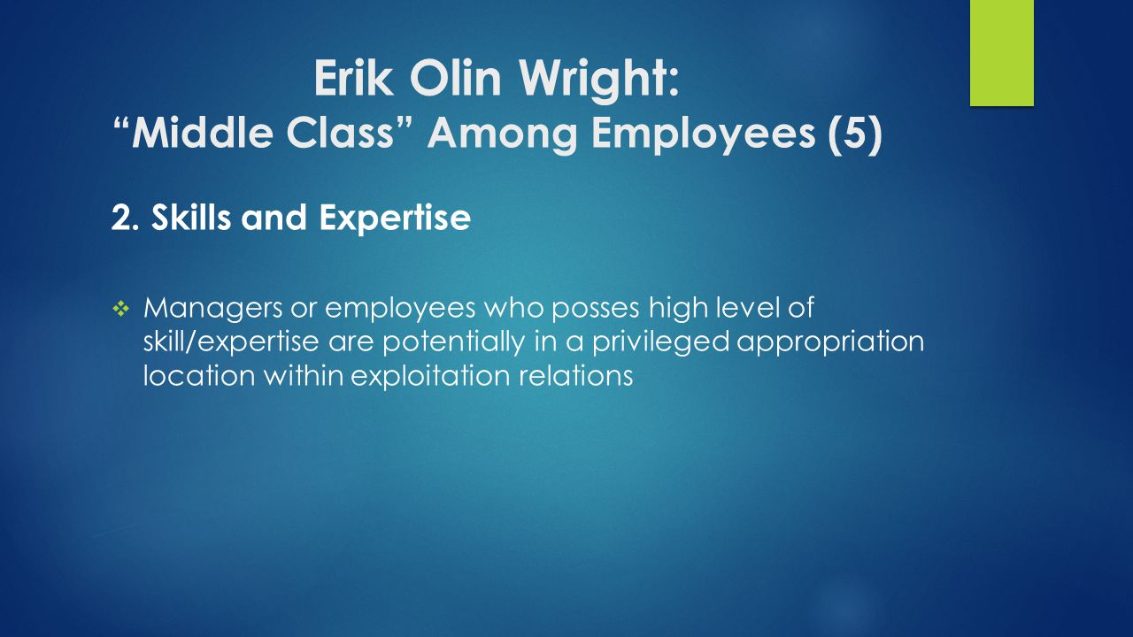 Erik Olin Wright: Middle Class Among Employees (5) 2.