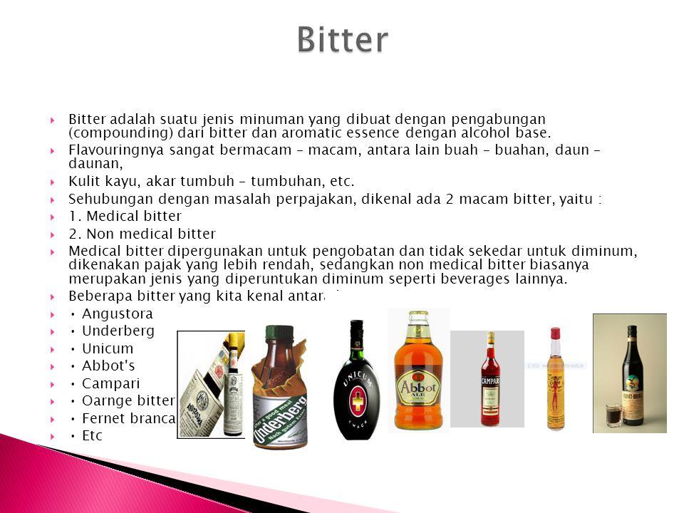  Bitter adalah suatu jenis minuman yang dibuat dengan pengabungan (compounding) dari bitter dan aromatic essence dengan alcohol base.  Flavouringnya