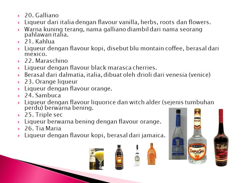  20. Galliano  Liqueur dari italia dengan flavour vanilla, herbs, roots dan flowers.  Warna kuning terang, nama galliano diambil dari nama seorang