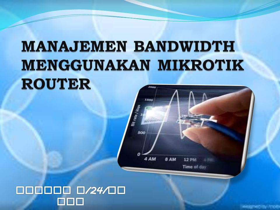 Pengertian Bandwith & Traffic Pengertian Mikrotik Router OS Fasilitas-fasilitas Mikrotik The End Software untuk pengaturan traffic bandwidth