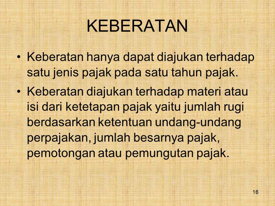 SYARAT FORMAL KEBERATAN Keberatan diajukan secara tertulis dalam bahasa Indonesia dengan disertai alasan yang jelas.
