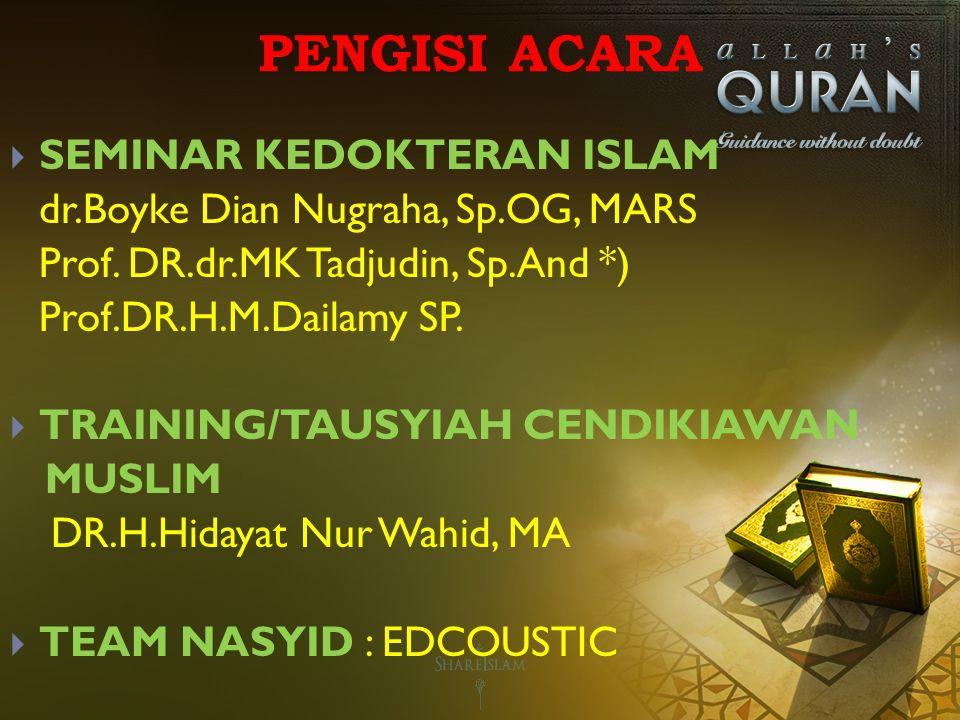 PENGISI ACARA  SEMINAR KEDOKTERAN ISLAM dr.Boyke Dian Nugraha, Sp.OG, MARS Prof.