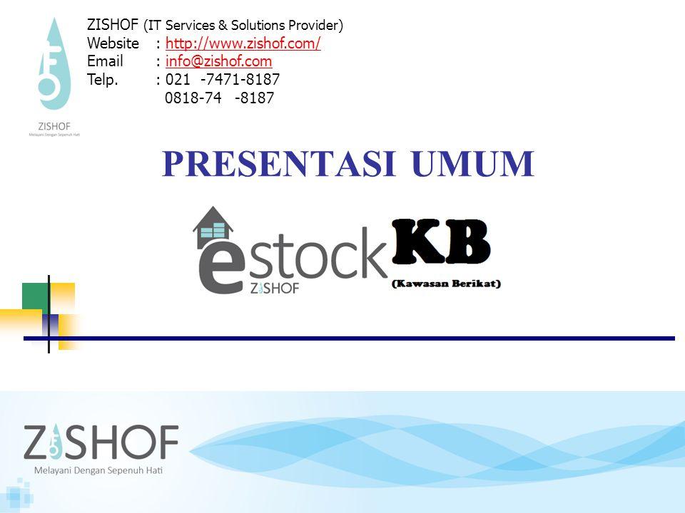 PRESENTASI UMUM ZISHOF (IT Services & Solutions Provider) Website: http://www.zishof.com/http://www.zishof.com/ Email: info@zishof.cominfo@zishof.com Telp.: 021 -7471-8187 0818-74 -8187