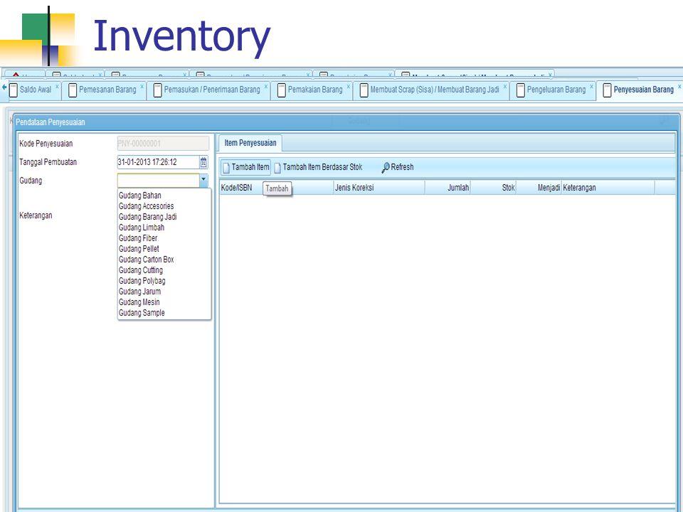 Inventory Saldo Awal Pemesanan Barang Pemasukan Barang Pemakaian Barang Membuat Scrap Pengeluaran Barang Penyesuaian Barang
