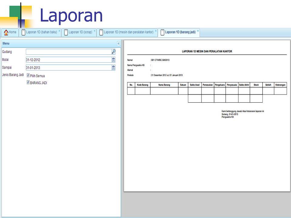 Laporan Laporan Kode Item Laporan 1A (Pemasukan) Laporan 1B (Pengeluaran) Laporan 1C (WIP) Laporan 1D (Bahan Baku) Laporan 1D (Scrap) Laporan 1D (Mesin & Peralatan Kantor) Laporan 1D (Barang Jadi)