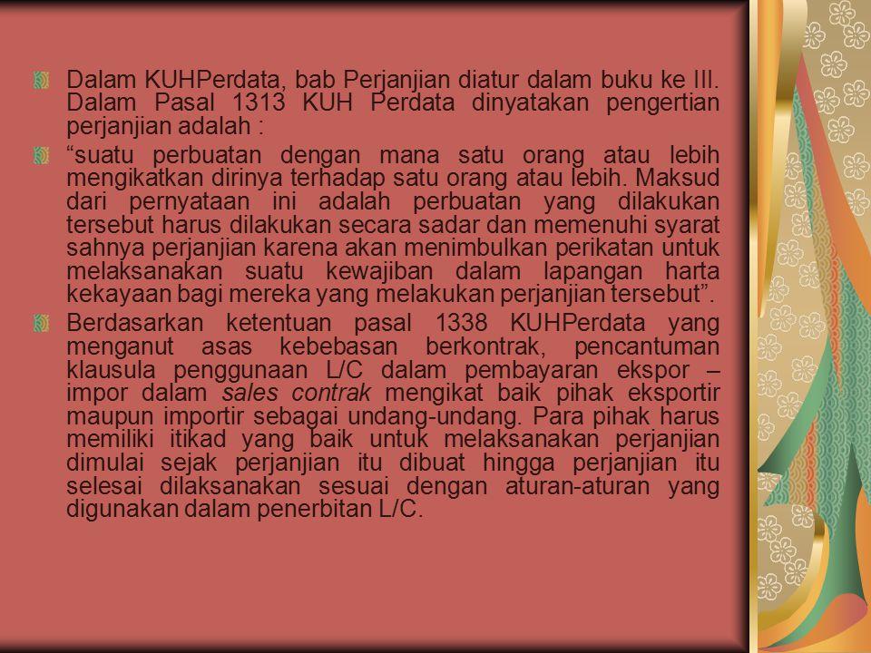 """Dalam KUHPerdata, bab Perjanjian diatur dalam buku ke III. Dalam Pasal 1313 KUH Perdata dinyatakan pengertian perjanjian adalah : """"suatu perbuatan den"""