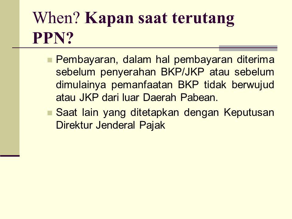 Pembayaran, dalam hal pembayaran diterima sebelum penyerahan BKP/JKP atau sebelum dimulainya pemanfaatan BKP tidak berwujud atau JKP dari luar Daerah Pabean.