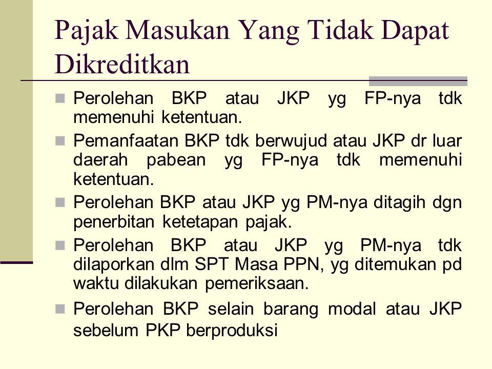 Perolehan BKP atau JKP yg FP-nya tdk memenuhi ketentuan.