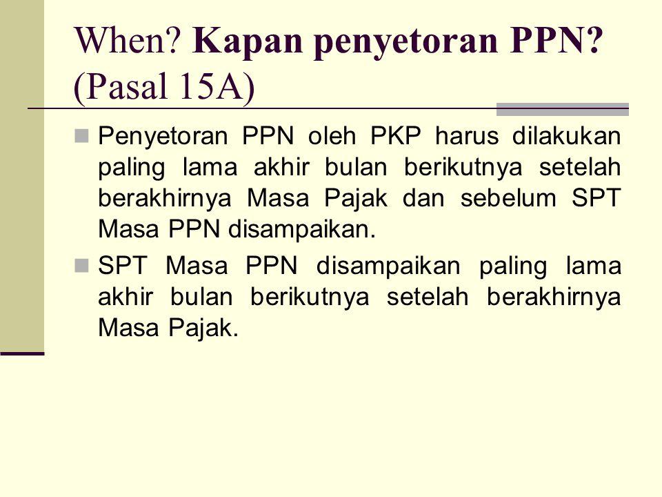 Penyetoran PPN oleh PKP harus dilakukan paling lama akhir bulan berikutnya setelah berakhirnya Masa Pajak dan sebelum SPT Masa PPN disampaikan.