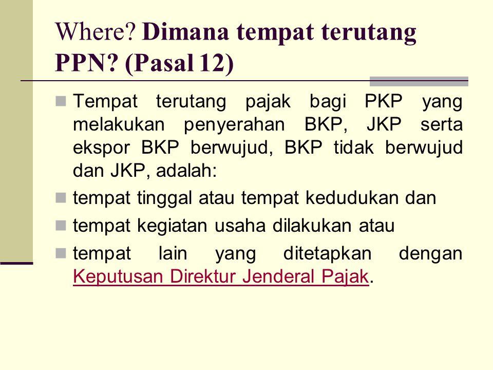 Where.Dimana tempat terutang PPN.