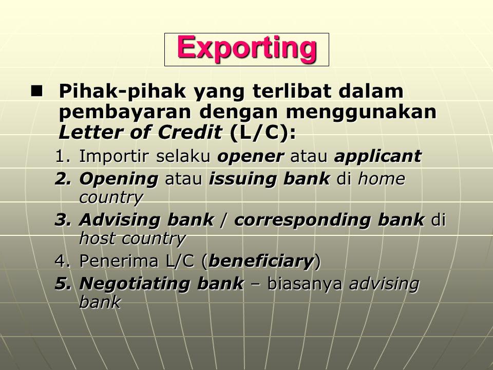 Exporting Pihak-pihak yang terlibat dalam pembayaran dengan menggunakan Letter of Credit (L/C): Pihak-pihak yang terlibat dalam pembayaran dengan meng