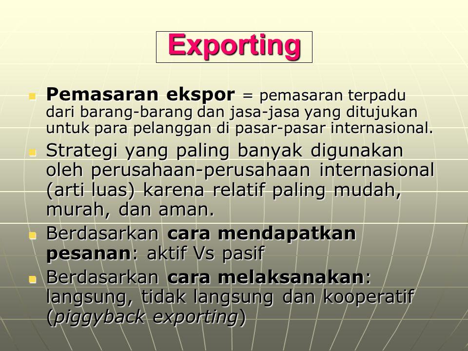 Exporting Pemasaran ekspor = pemasaran terpadu dari barang-barang dan jasa-jasa yang ditujukan untuk para pelanggan di pasar-pasar internasional. Pema