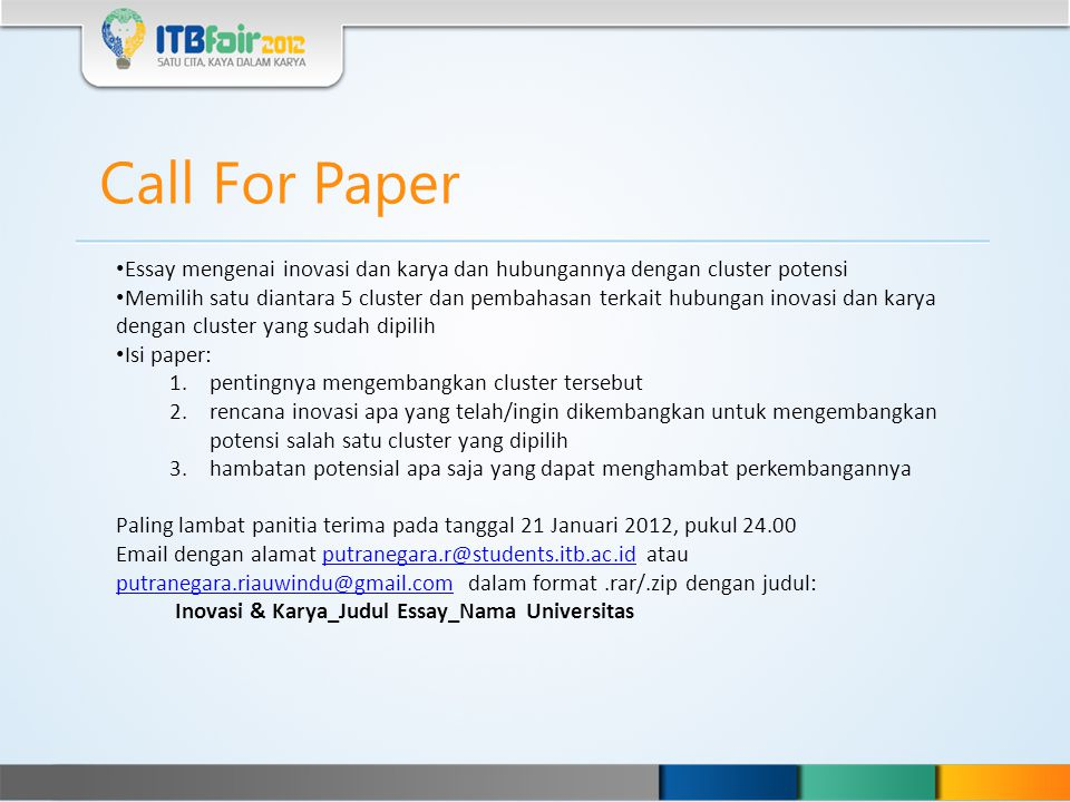 Call For Paper Essay mengenai inovasi dan karya dan hubungannya dengan cluster potensi Memilih satu diantara 5 cluster dan pembahasan terkait hubungan