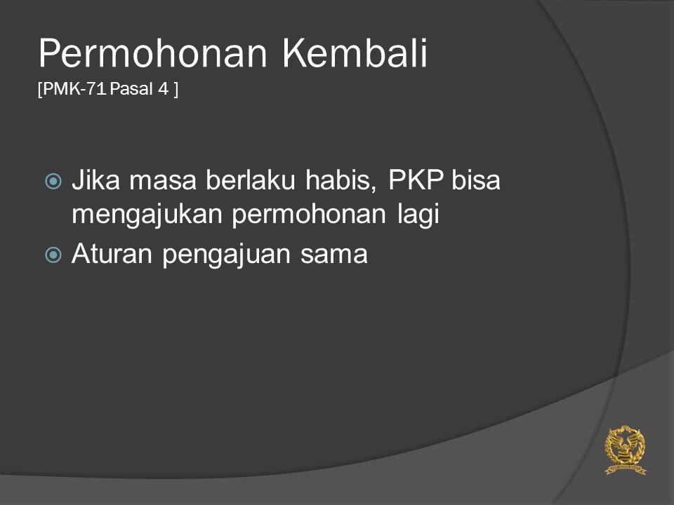 Pencabutan Status [PMK-71 Pasal 5 (1)] Keputusan penetapan sebagai PKP berisiko rendah tidak berlaku dalam hal :  PKP dilakukan pemeriksaan bukti permulaan atau penyidikan;  PKP dilakukan pemeriksaan dan dari hasil pemeriksaan diketahui bahwa PKP tidak lagi memenuhi kriteria sebagai PKP berisiko rendah