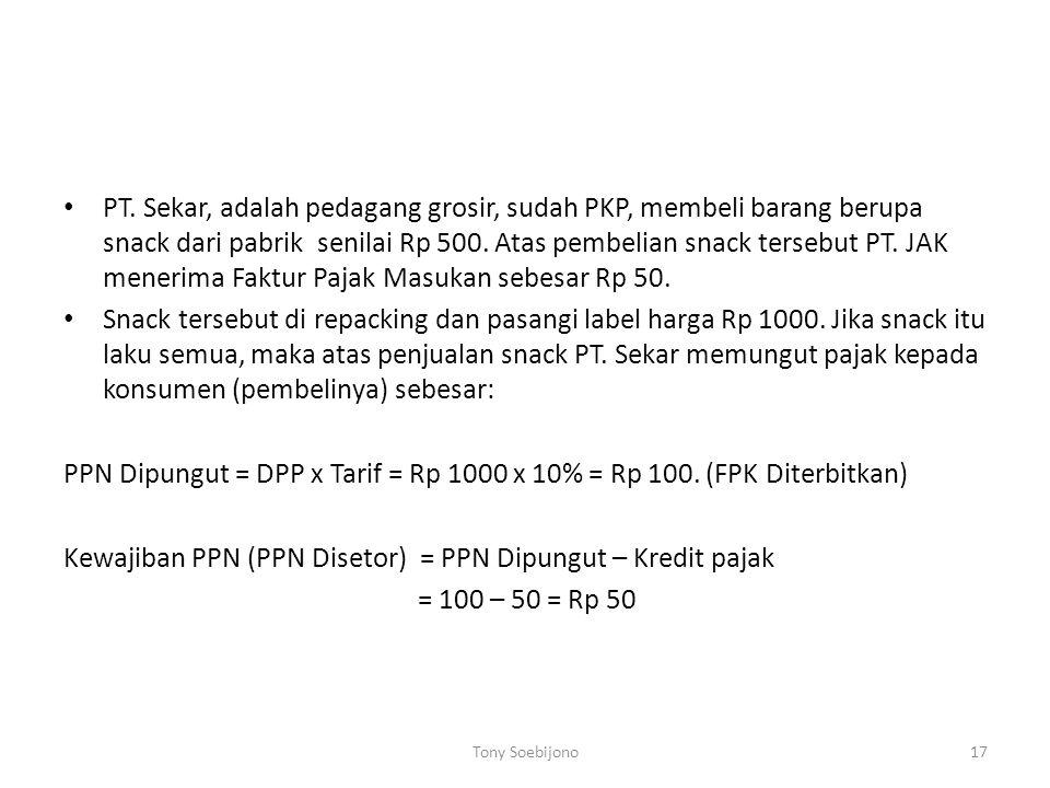 PT. Sekar, adalah pedagang grosir, sudah PKP, membeli barang berupa snack dari pabrik senilai Rp 500. Atas pembelian snack tersebut PT. JAK menerima F
