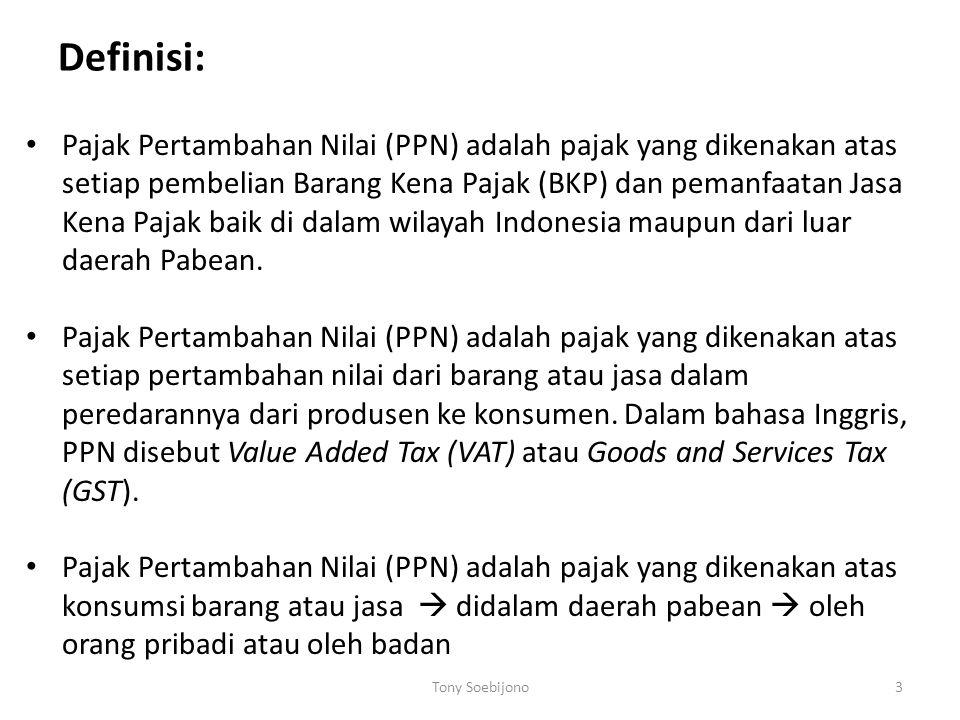 Definisi: Pajak Pertambahan Nilai (PPN) adalah pajak yang dikenakan atas setiap pembelian Barang Kena Pajak (BKP) dan pemanfaatan Jasa Kena Pajak baik di dalam wilayah Indonesia maupun dari luar daerah Pabean.