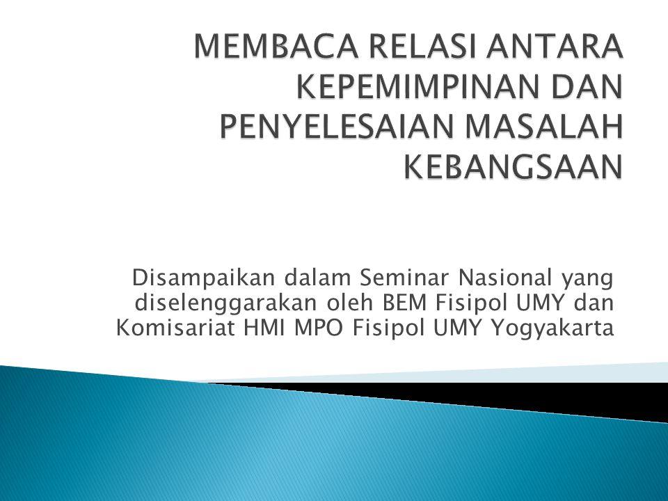 Disampaikan dalam Seminar Nasional yang diselenggarakan oleh BEM Fisipol UMY dan Komisariat HMI MPO Fisipol UMY Yogyakarta