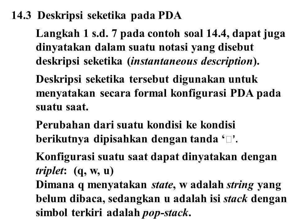14.3 Deskripsi seketika pada PDA Langkah 1 s.d. 7 pada contoh soal 14.4, dapat juga dinyatakan dalam suatu notasi yang disebut deskripsi seketika (ins