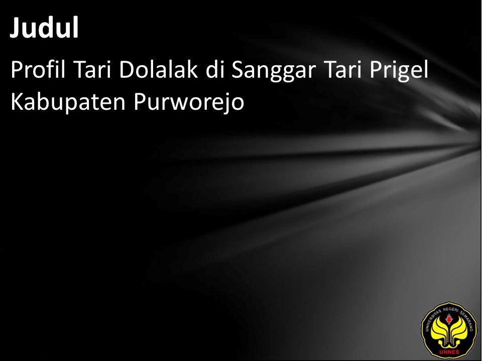 Judul Profil Tari Dolalak di Sanggar Tari Prigel Kabupaten Purworejo