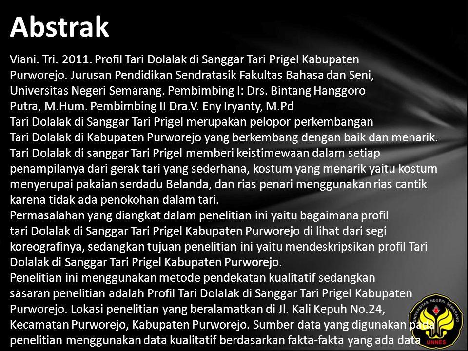 Abstrak Viani. Tri. 2011. Profil Tari Dolalak di Sanggar Tari Prigel Kabupaten Purworejo. Jurusan Pendidikan Sendratasik Fakultas Bahasa dan Seni, Uni