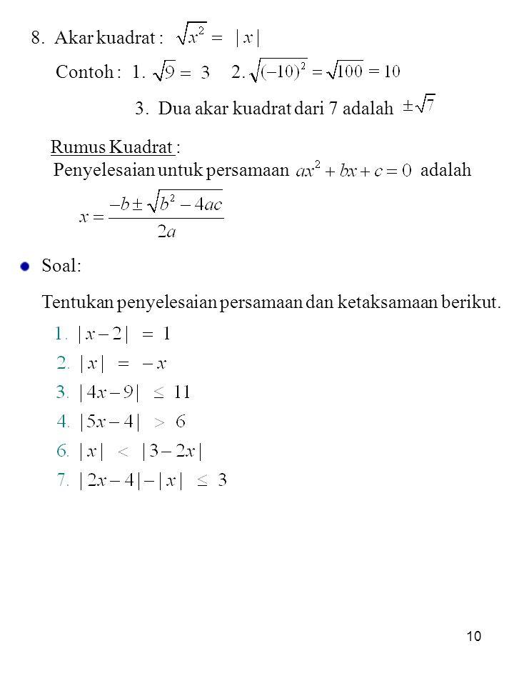 10 8.Akar kuadrat : Soal: Tentukan penyelesaian persamaan dan ketaksamaan berikut.