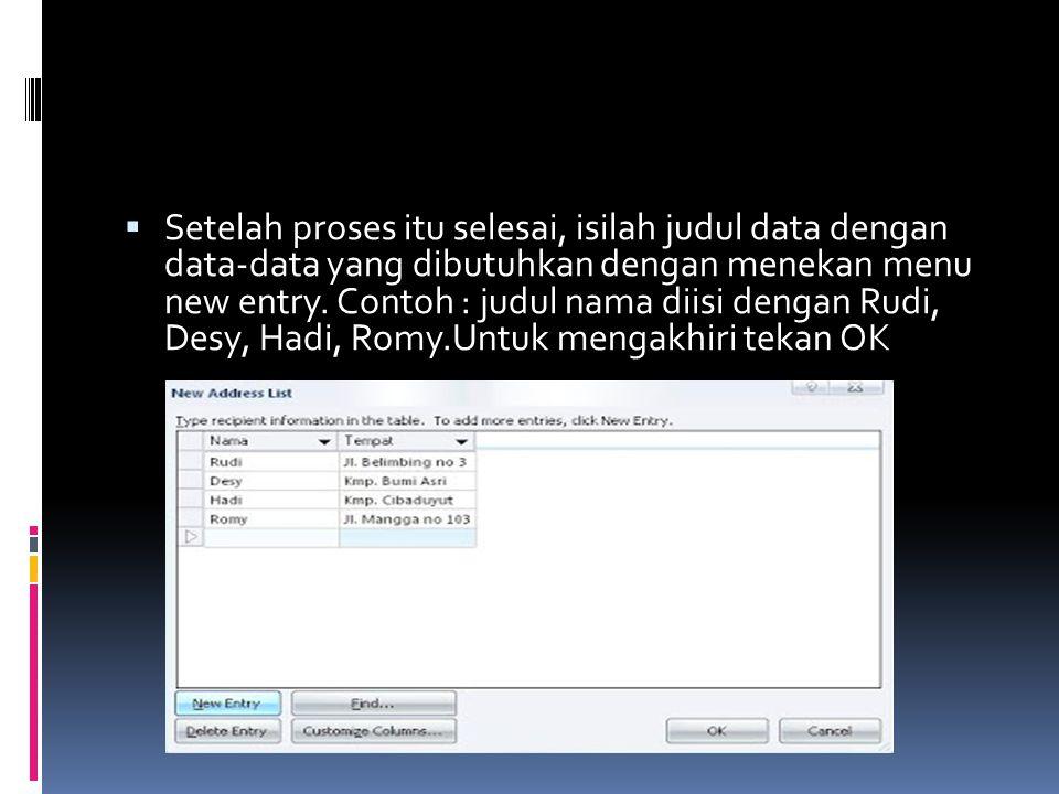  Setelah proses itu selesai, isilah judul data dengan data-data yang dibutuhkan dengan menekan menu new entry. Contoh : judul nama diisi dengan Rudi,
