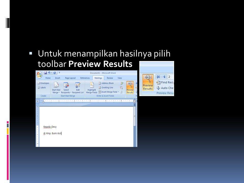  Untuk menampilkan hasilnya pilih toolbar Preview Results