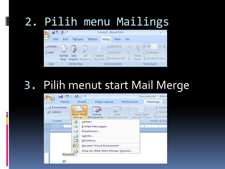 2. Pilih menu Mailings 3. Pilih menut start Mail Merge