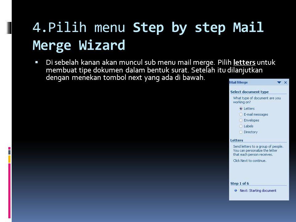 4.Pilih menu Step by step Mail Merge Wizard  Di sebelah kanan akan muncul sub menu mail merge. Pilih letters untuk membuat tipe dokumen dalam bentuk