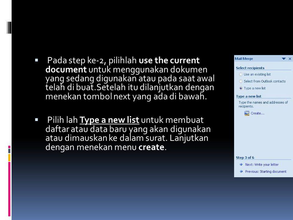  Pada step ke-2, pilihlah use the current document untuk menggunakan dokumen yang sedang digunakan atau pada saat awal telah di buat.Setelah itu dilanjutkan dengan menekan tombol next yang ada di bawah.