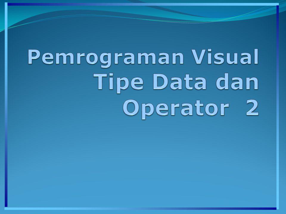 -Operator Pemberian Nilai Contoh: A := 100; B := Pemrogaman Visual ; -Operator Aritmetik 1.