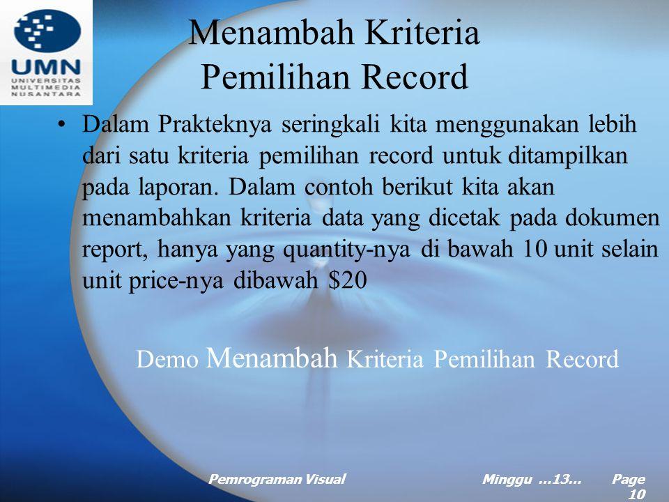 Pemrograman VisualMinggu …13… Page 9 Memilih Record (Continued …) Demo Memilih Record