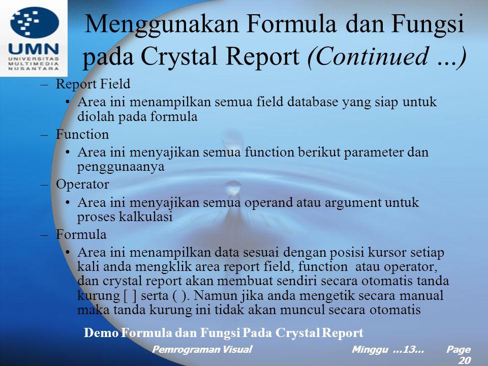 Pemrograman VisualMinggu …13… Page 19 Menggunakan Formula dan Fungsi pada Crystal Report