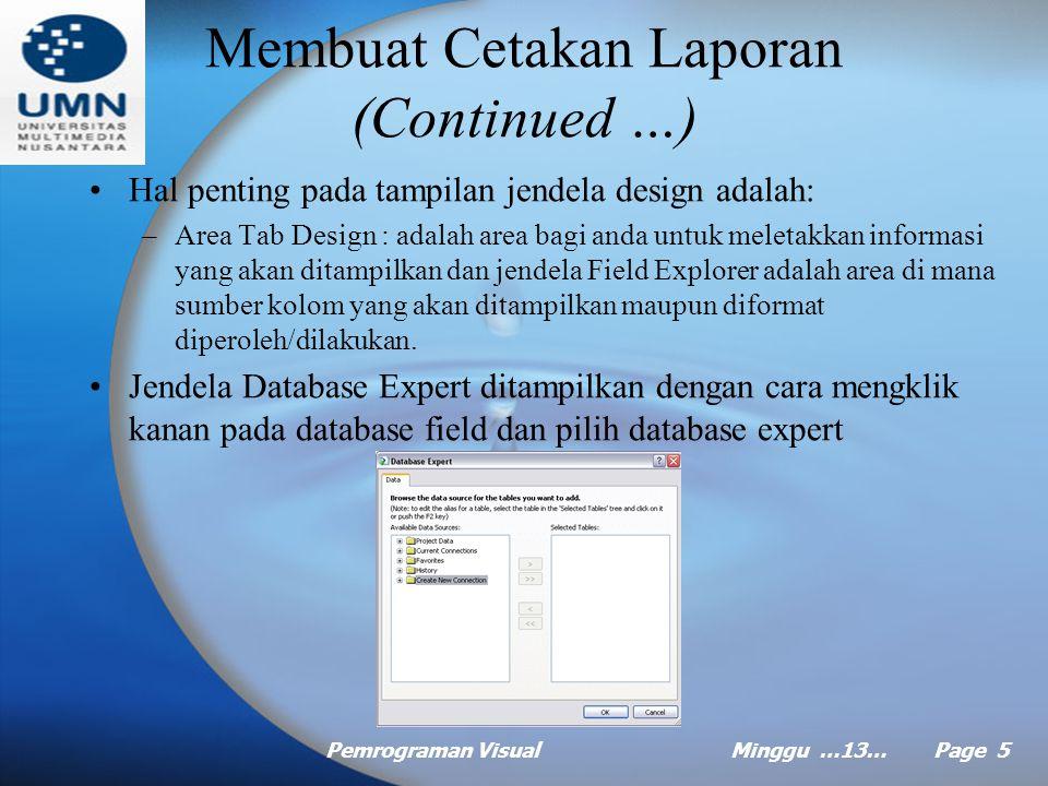 Pemrograman VisualMinggu …13… Page 4 Membuat Cetakan Laporan (Continued …) Lakukan pilihan pada pilihan tipe report standar dan layout laporan report