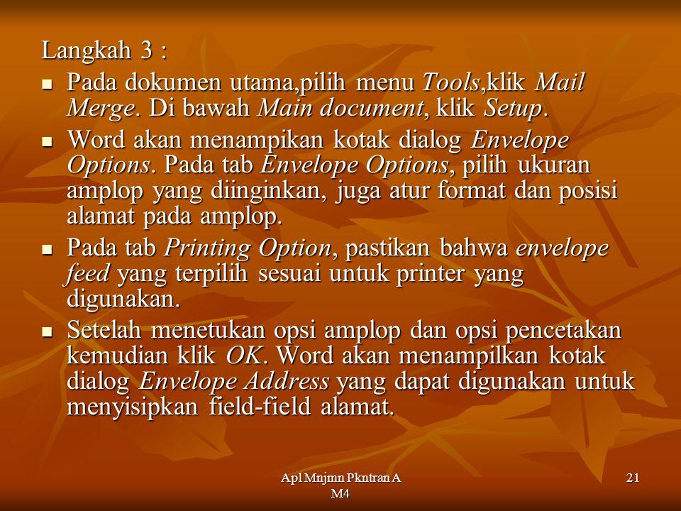 Apl Mnjmn Pkntran A M4 21 Langkah 3 : Pada dokumen utama,pilih menu Tools,klik Mail Merge.