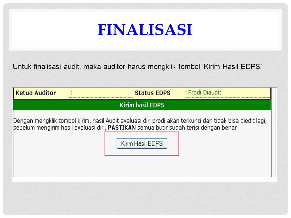 FINALISASI Untuk finalisasi audit, maka auditor harus mengklik tombol 'Kirim Hasil EDPS'