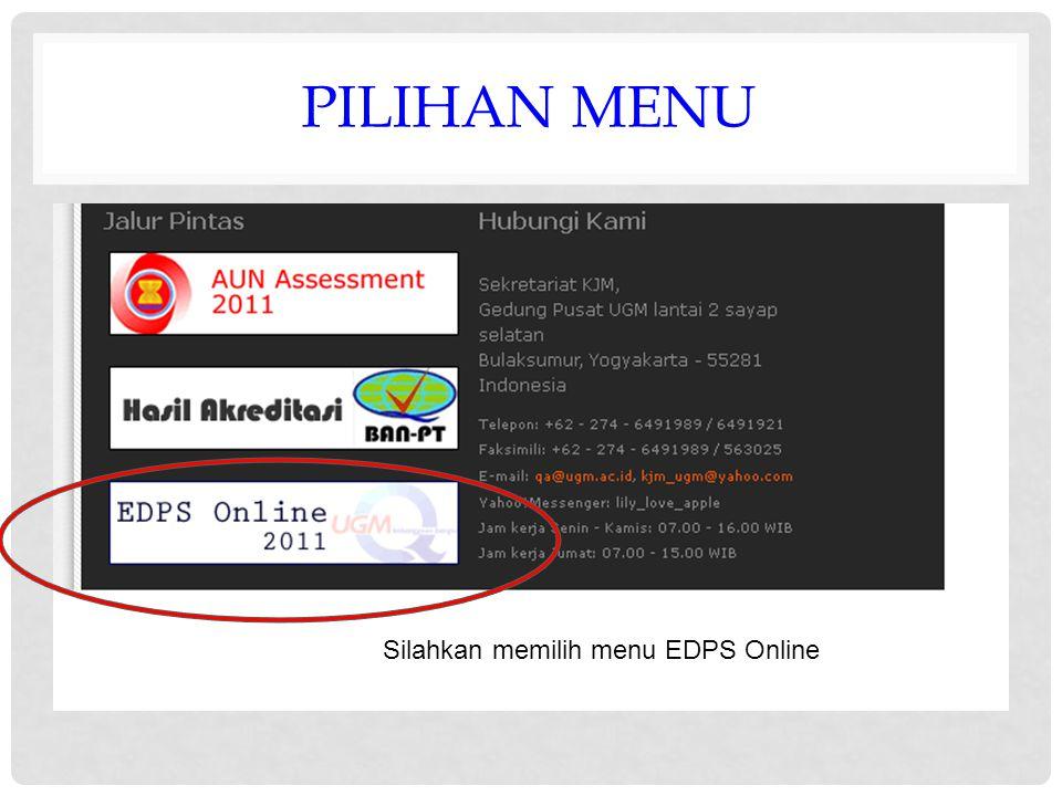 PILIHAN MENU Silahkan memilih menu EDPS Online