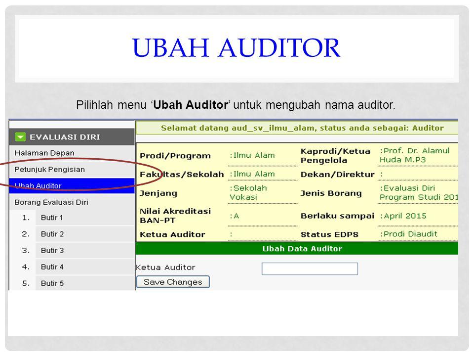 UBAH AUDITOR Pilihlah menu 'Ubah Auditor' untuk mengubah nama auditor.