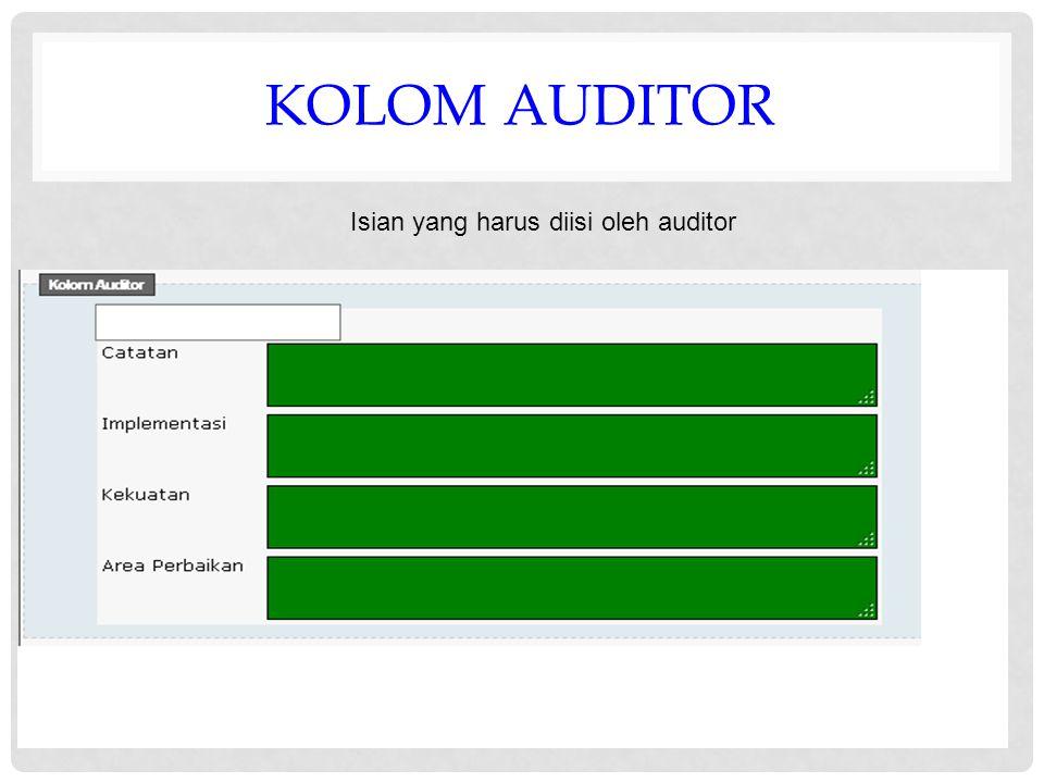 KOLOM AUDITOR Isian yang harus diisi oleh auditor