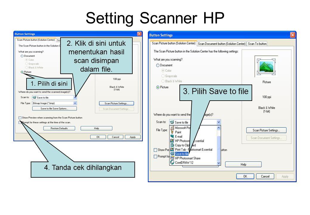 Setting Scanner HP 2. Klik di sini untuk menentukan hasil scan disimpan dalam file.