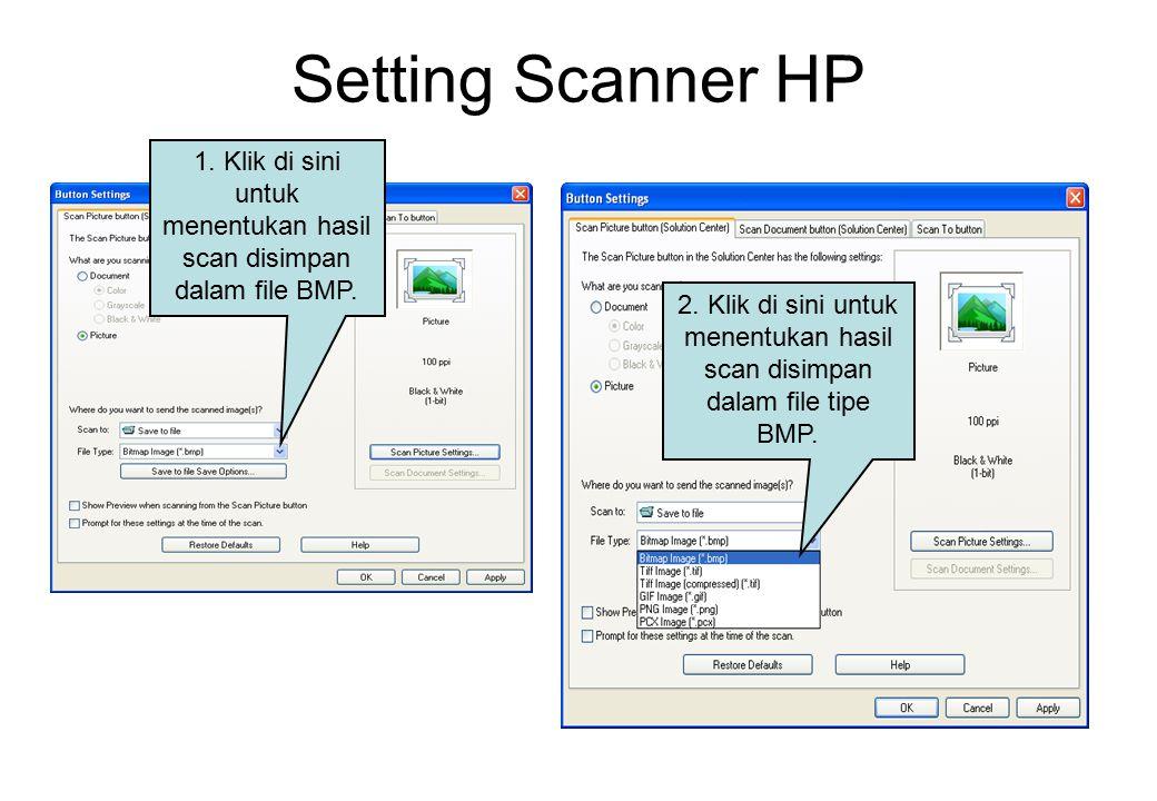Setting Scanner HP 1.Klik di sini untuk menentukan hasil scan disimpan dalam file BMP.