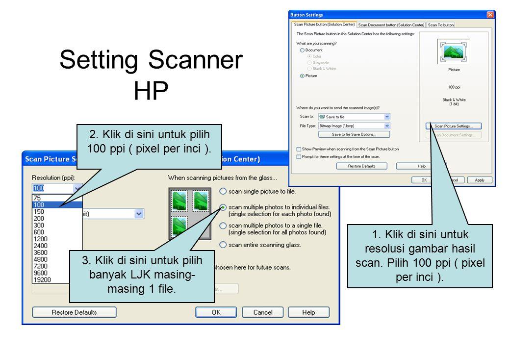 Setting Scanner HP 1. Klik di sini untuk resolusi gambar hasil scan.