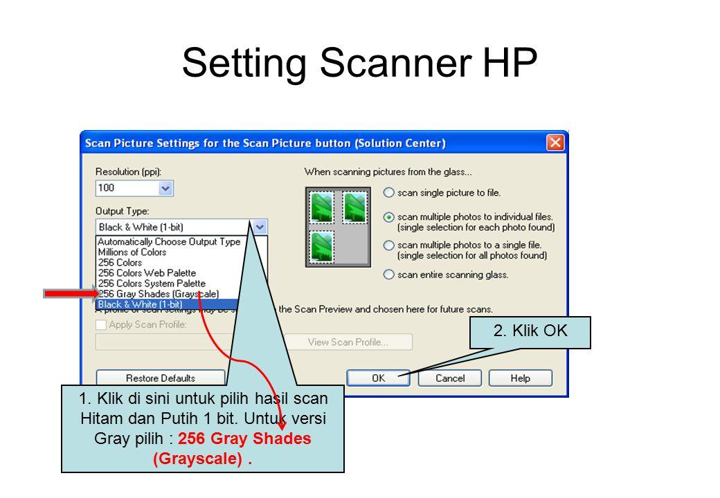 Setting Scanner HP 1.Klik di sini untuk pilih hasil scan Hitam dan Putih 1 bit.